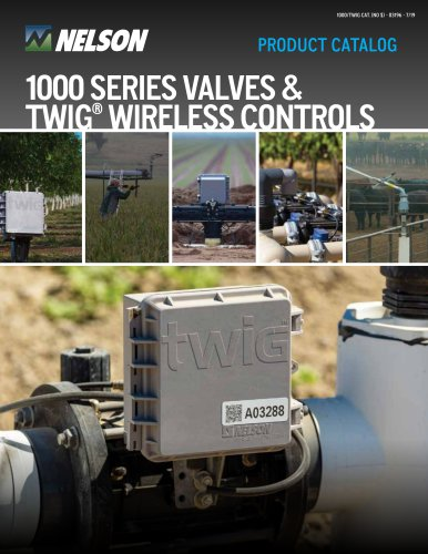 1000 SERIES VALVES & TWIG® WIRELESS CONTROLS